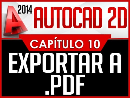 Autocad 2014 2D - Capitulo 10