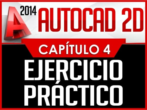 Autocad 2014 2D - Capitulo 4