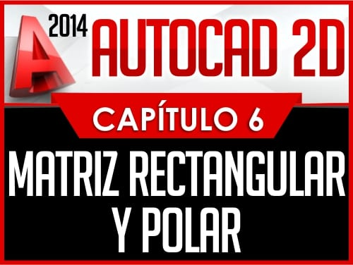 Autocad 2014 2D - Capitulo 6