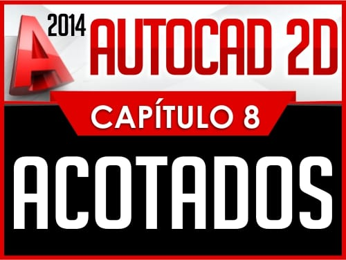 Autocad 2014 2D - Capitulo 8