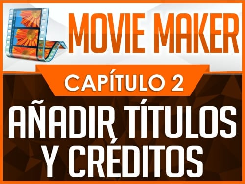 Curso de Movie Maker - Capítulo 2