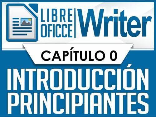LibreOffice Wirter - Capitulo 0, introducción para principiantes
