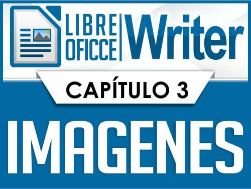 LibreOffice Writer Capitulo 3 - Imagenes