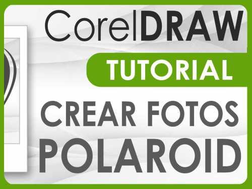 Crear fotos tipo Polaroid o Instantáneas en CorelDraw