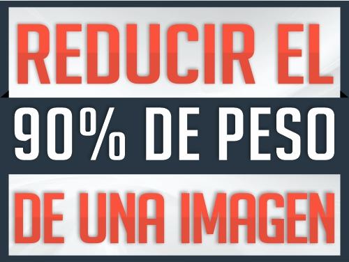 Comprime y reduce el peso de una imagen hasta un 90%
