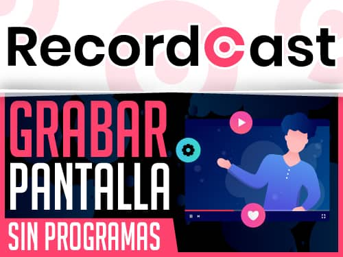 Recordcast - Grabar Pantalla Online y Gratis